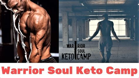 Warrior Soul Keto Camp Review - Does It Work Or Scam? - Youtube.