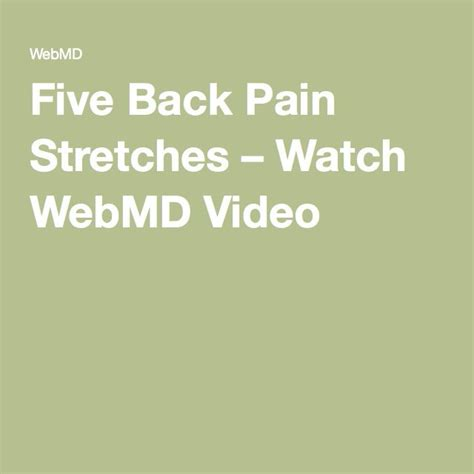 Webmd Video: Five Back Pain Stretches.