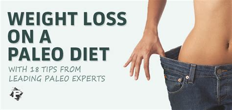 Weight Loss On A Paleo Diet: 18 Expert Tips - Paleo Magazine.