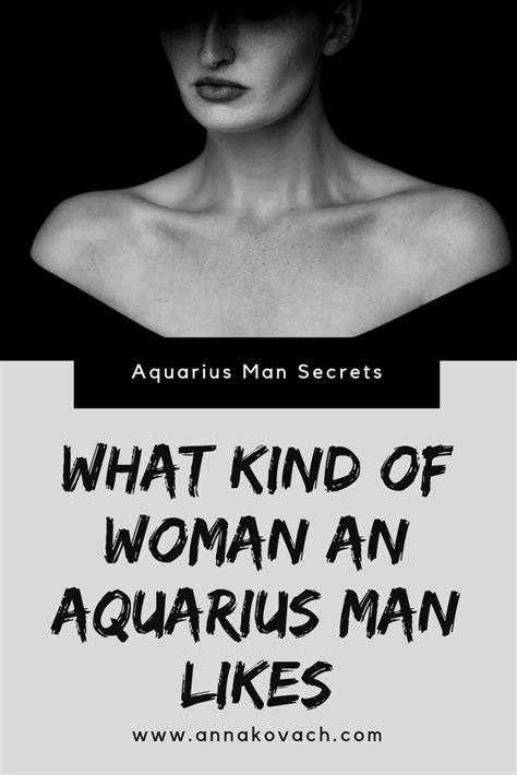 @ What Kind Of Women An Aquarius Man Likes And Dislikes .