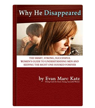Why He Disappeared – By Evan Marc Katz Sapili.