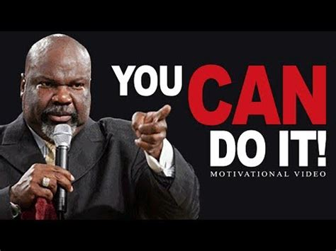 @ You Can Do It Td Jakes Motivation.