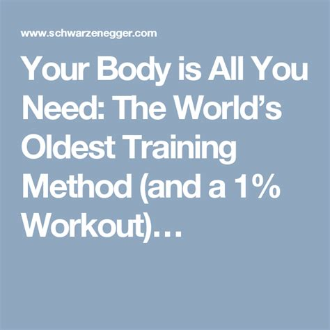 Your Body Is All You Need: The Worlds Oldest Training Method.