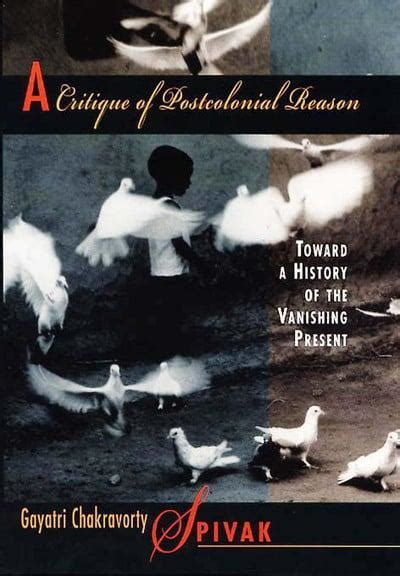 Read Books A Critique of Postcolonial Reason: Toward a History of the Vanishing Present Online