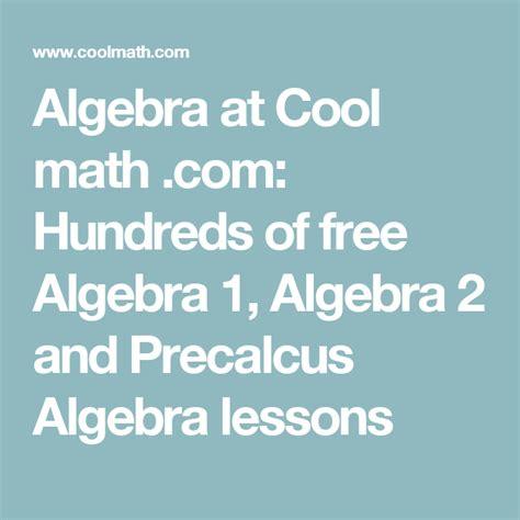 Cool Math Algebra At Cool Math Hundreds Of Free Algebra 1