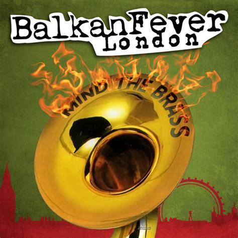 Brass Balkan Fever London Mind The Brass.