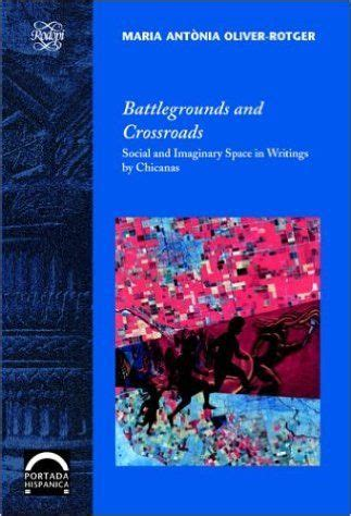 Read Books Battlegrounds And Crossroads: Social And Imaginary Space In Writings By Chicanas Online