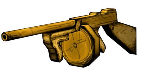 Tommy-Gun Bendy Wiki Tommy Gun.