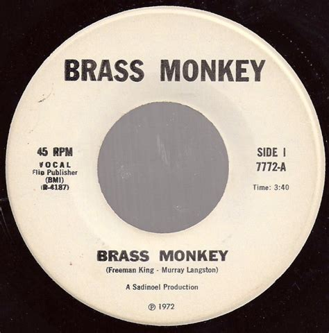 Brass Brass Monkey You Funky Monkey.