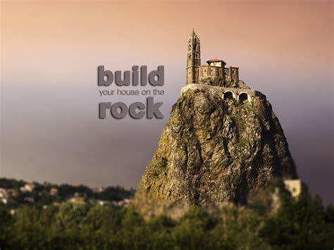 build your house on a rock