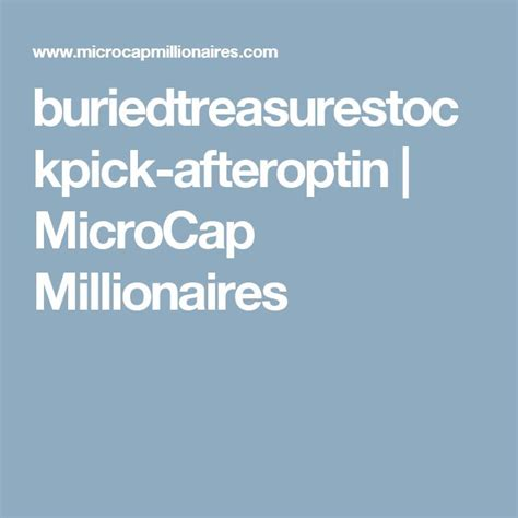 [pdf] Buriedtreasurestockpick-Afteroptin  Microcap Millionaires .
