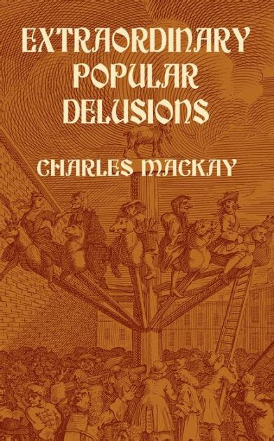 Read Books Charles Mackay's Extraordinary Popular Delusions And The Madness Of Crowds: A Modern Day Interpretation Of A Finance Classic (Infinite Success Series) Online