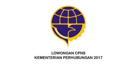 Cpns 2017 Lulusan Sma Lowongan Cpns Kemenhub Pusat Info Bumn Cpns 2017