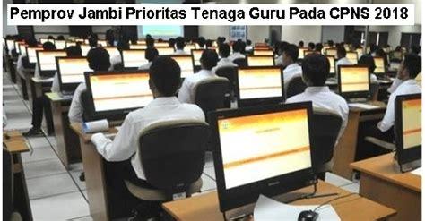 Cpns 2017 Jambi Pemprov Jambi Utamakan Tenaga Guru Pada Cpns 2018 Loker 2017