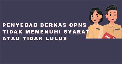 Cpns 2017 Kemenkes Penyebab Tidak Lulus Seleksi Administrasi Cpns Kemenkes Ri
