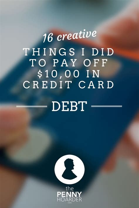 Credit Card Debt Scams Creative Ways To Pay Off Credit Card Debt The Penny Hoarder
