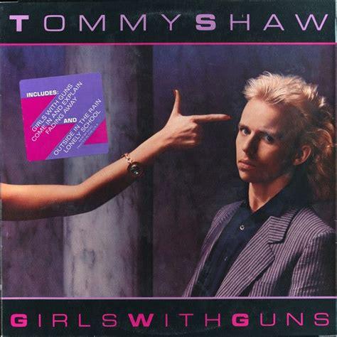 Tommy-Gun D32y3027 Tommy Shaw Girls With Guns.