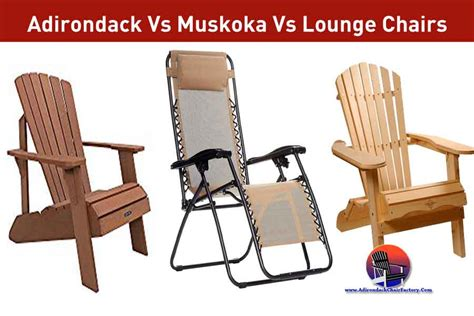 Difference Between Adirondack And Muskoka Chairs