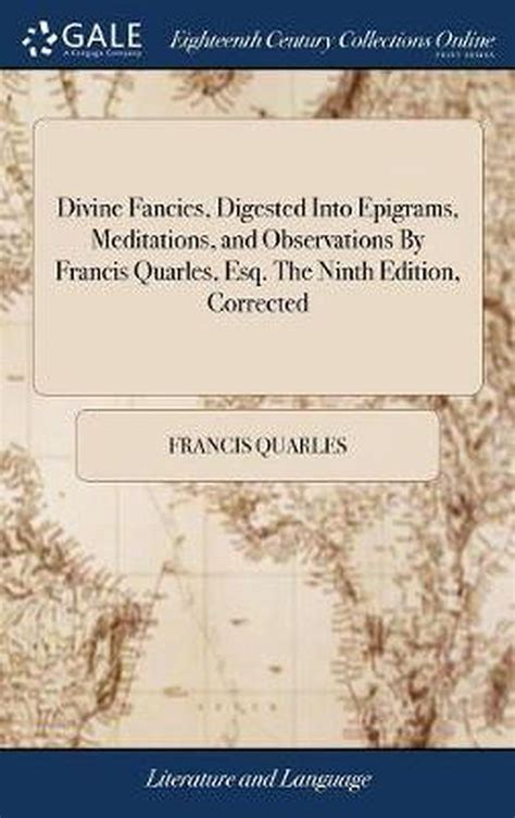 Read Books Divine Fancies Digested Into Epigrams, Meditations & Observations. by Fran. Quarles. (1660) Online