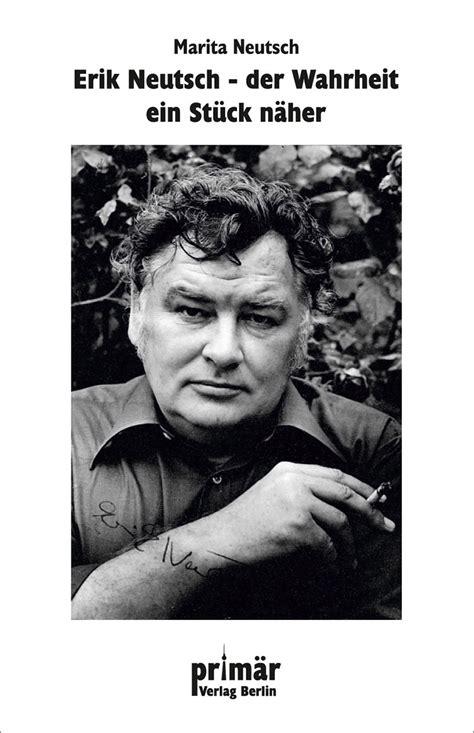 Read Books Erik Neutsch: Der Wahrheit ein Stück näher Online