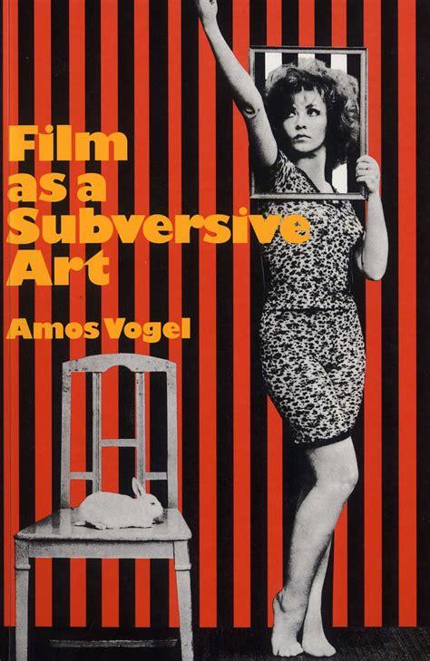 Read Books Film as a Subversive Art: By Amos Vogel Online