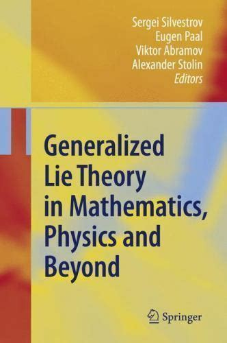 Read Books Generalized Lie Theory in Mathematics, Physics and Beyond Online