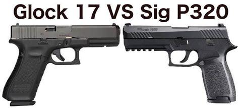 Sig-P320 Glock 17 Vs Sig Sauer P320.