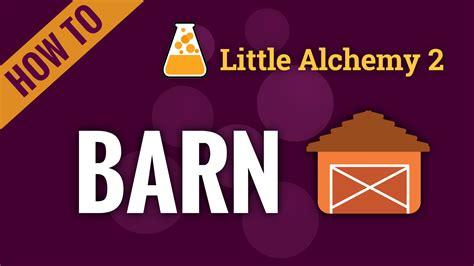 how to make a barn in little alchemy