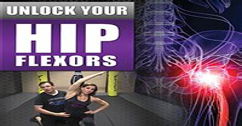 how do you unlock your hip flexors
