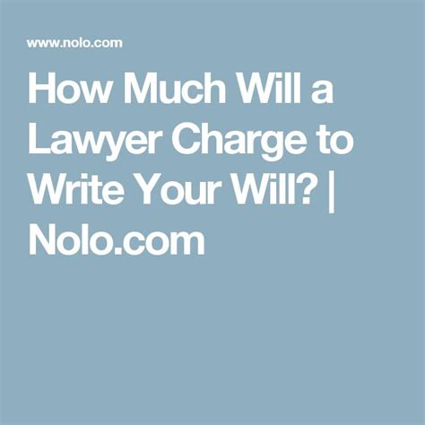 Commercial Lawyer Hourly Rate How Much Will A Lawyer Charge To Write Your Will Nolo