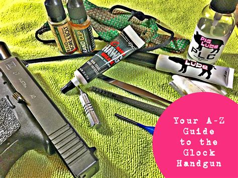 Glock-Question How To Clean And Lubricate Your Glock Pistol.
