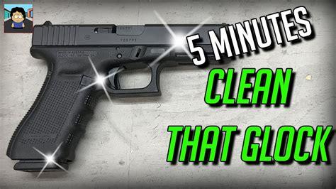 Glock-Question How To Clean Glock 17 Gen 5.
