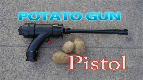 Gun How To Make A Potato Gun.