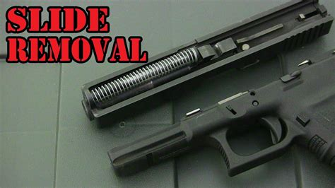 Glock-Question How To Remove A Glock 17 Slide.