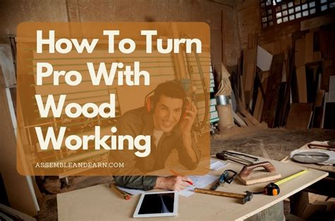 How To Become A Professional Woodworker