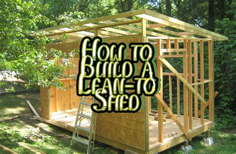 How To Build A Lean To Storage Shed