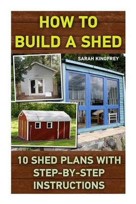 How To Build A Storage Shed Instructions
