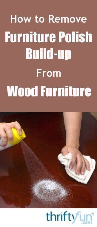 How To Clean Furniture Polish Build Up