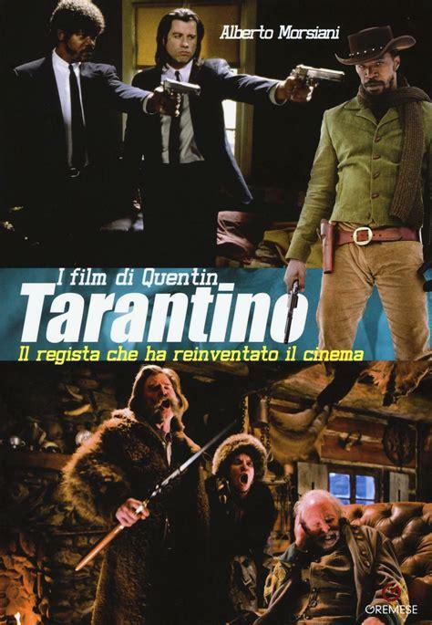 Read Books Il Terribile Tarantino: Quentin Tarantino e i suoi film Online