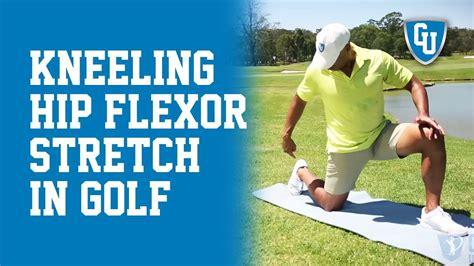 improving hip flexor flexibility stretches for golf