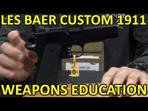 Les Baer- How His Custom 1911 S Are Built Weaponseducation.