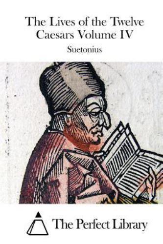 Read Books Lives of the Caesars, Volume I: Julius/Augustus/Tiberius/Gaius Caligula Online