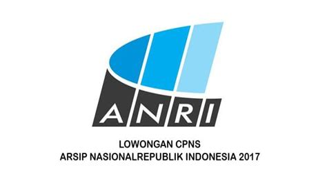 Cpns 2017 Slta Lowongan Cpns Anri Arsip Nasional Ri Desember 2017