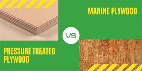 Marine Grade Plywood Vs Pressure Treated