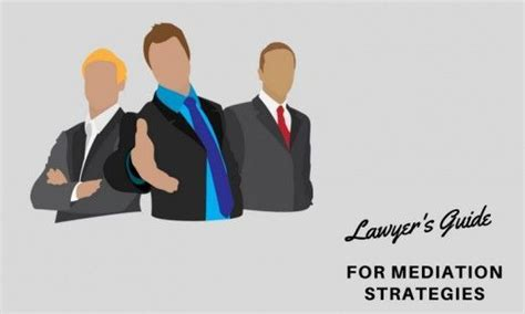 Corporate Lawyer Mesa Az Mediation Strategies A Lawyers Guide To Successful