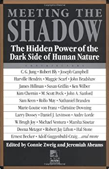 Read Books Meeting the Shadow: The Hidden Power of the Dark Side of Human Nature (New Consciousness Reader) Online