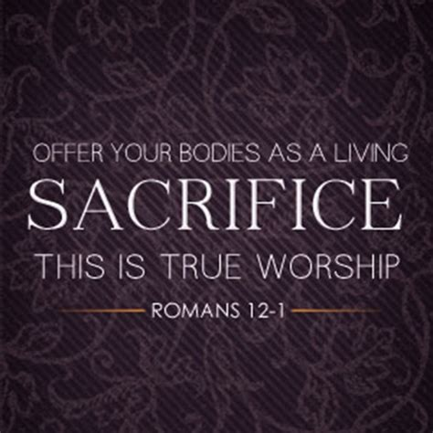 Offer Yourself As A Living Sacrifice Romans 12 Niv A Living Sacrifice Therefore I Urge