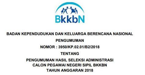Pengumuman Hasil Cpns Badan Kependudukan Keluarga Berencana Nasional Bkkbn 2017  Bkkbn