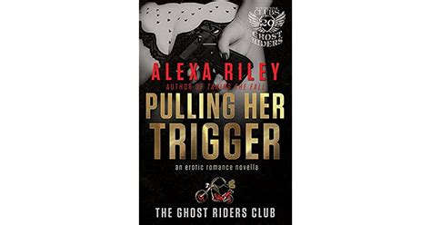 Read Books Pulling Her Trigger (Ghost Riders MC, #1) Online