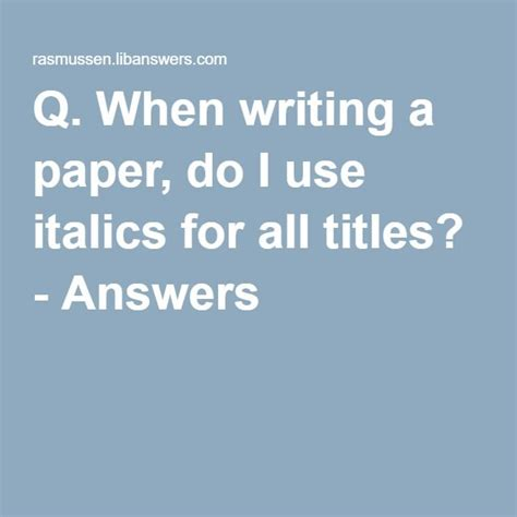 essays websites italicized Learn when it is appropriate to use italics in humanities essays and scientific papers.
